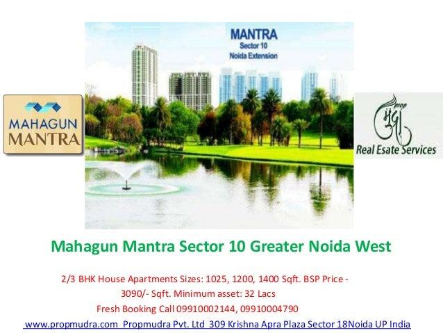 Mahagun Mantra Sector 10 Greater Noida West 2/3 BHK House Apartments Sizes: 1025, 1200, 1400 Sqft. BSP Price - 3090/- Sqft...