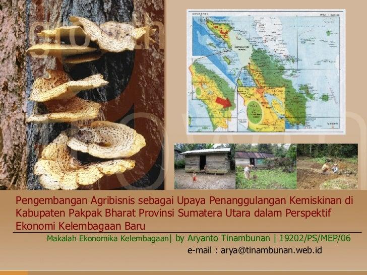Pengembangan Agribisnis sebagai Upaya Penanggulangan Kemiskinan di Kabupaten Pakpak Bharat Provinsi Sumatera Utara dalam P...