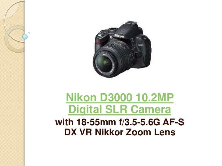 Nikon D3000 10.2MP  Digital SLR Camerawith 18-55mm f/3.5-5.6G AF-S  DX VR Nikkor Zoom Lens