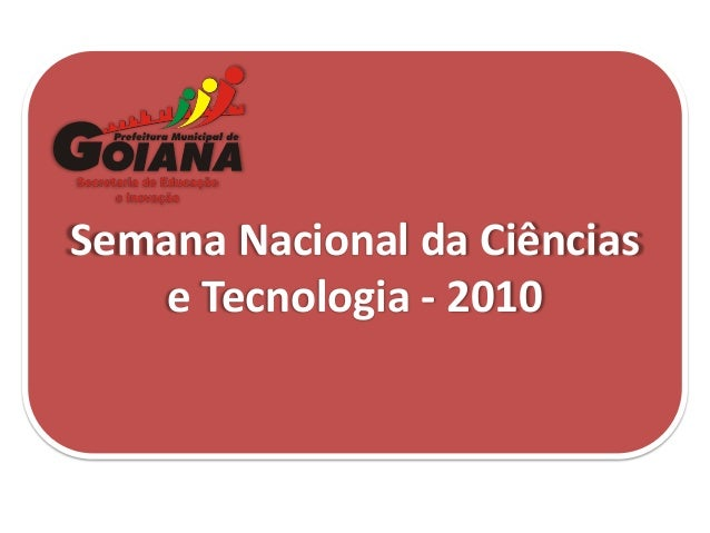 Semana Nacional da Ciências e Tecnologia - 2010
