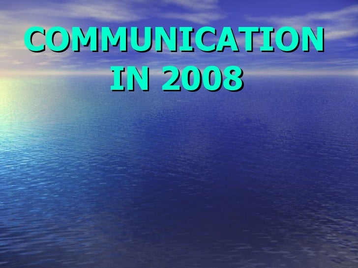 COMMUNICATION  IN 2008