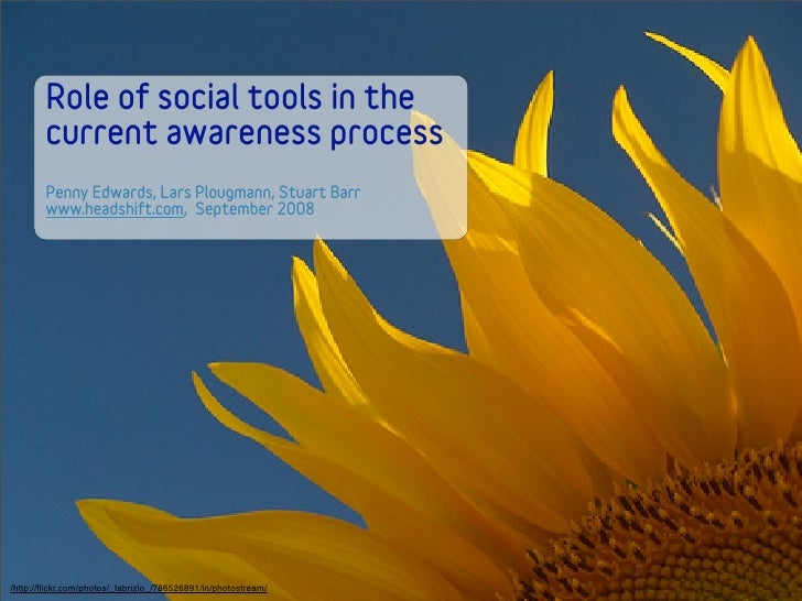 Role of social tools in the         current awareness process         Penny Edwards, Lars Plougmann, Stuart Barr         w...