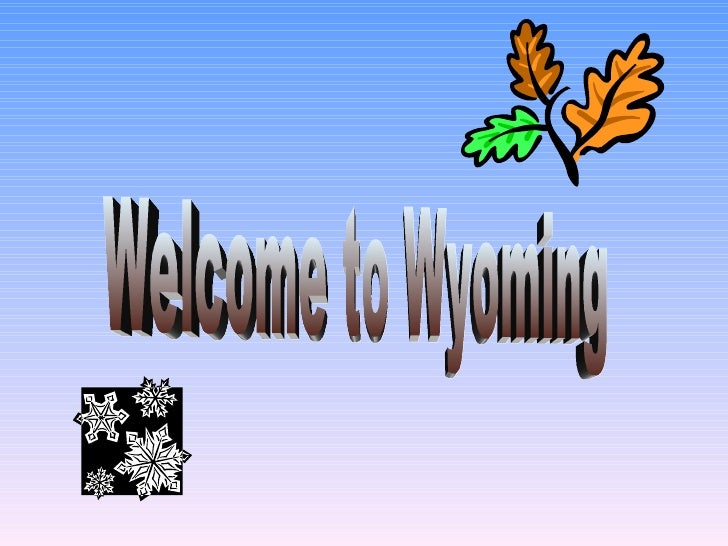 Welcome to Wyoming