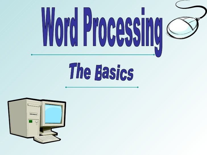 Word Processing The Basics