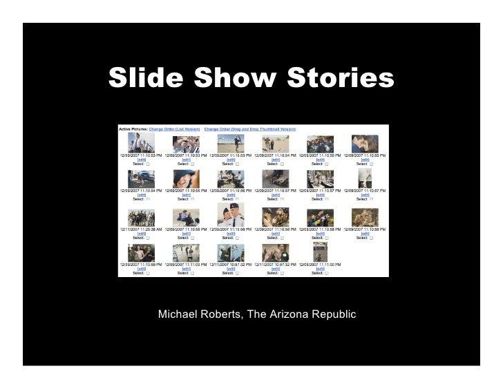 Slide Show Stories        Michael Roberts, The Arizona Republic