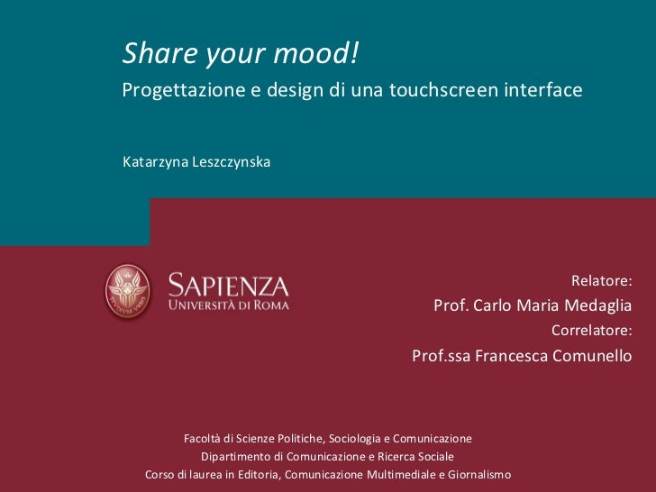 Share your mood!Progettazione e design di una touchscreen interfaceKatarzyna Leszczynska                                  ...