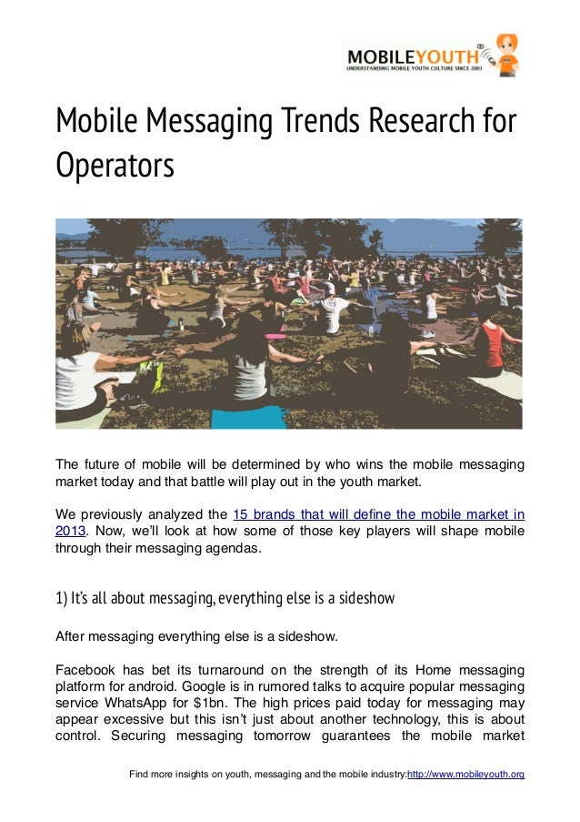 Mobile Messaging Trends Research forOperatorsThe future of mobile will be determined by who wins the mobile messagingmarke...