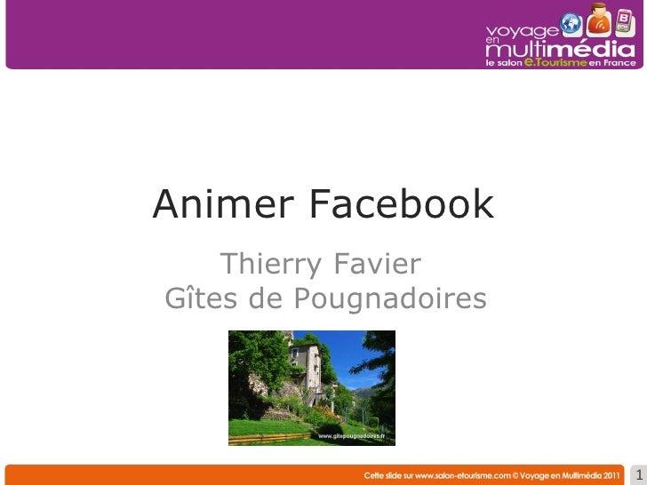 Animer Facebook    Thierry FavierGîtes de Pougnadoires                        1