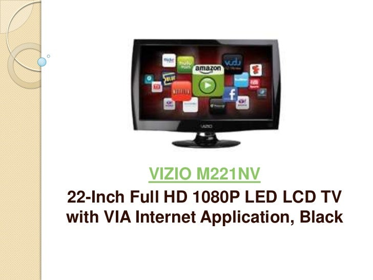VIZIO M221NV22-Inch Full HD 1080P LED LCD TVwith VIA Internet Application, Black