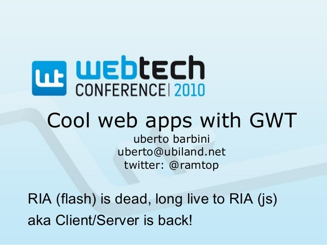 Writing cool web 2.0 apps with GWT and UI Bindings