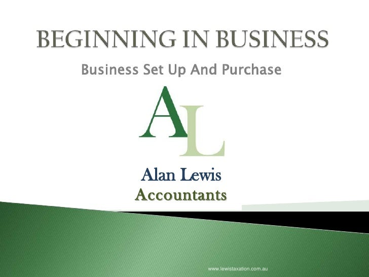 Business Set Up And Purchase             Alan Lewis        Accountants                     www.lewistaxation.com.au