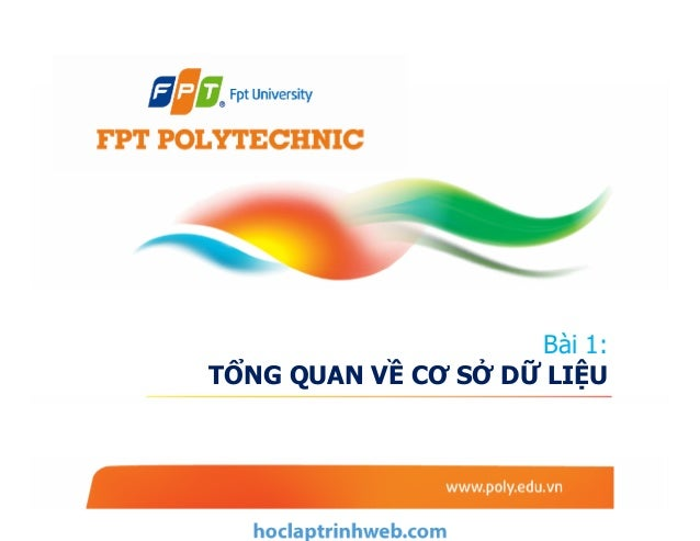 Bài 1: Tổng quan về cơ sở dữ liệu - Giáo trình FPT