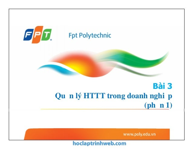 Bài 3 Quản lý HTTT trong doanh nghiệp (phần 1)