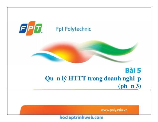 Hệ thống thông tin quản lý - Bài 5 Quản lý HTTT trong doanh nghiệp (phần 3)