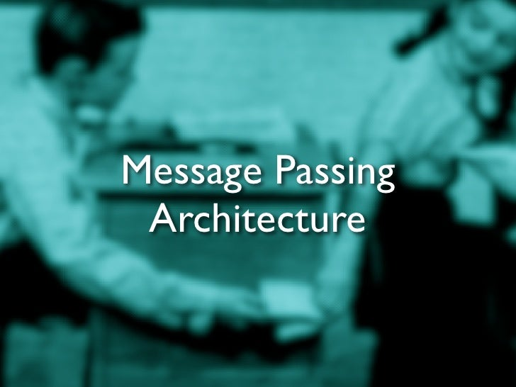 Message Passing Architecture