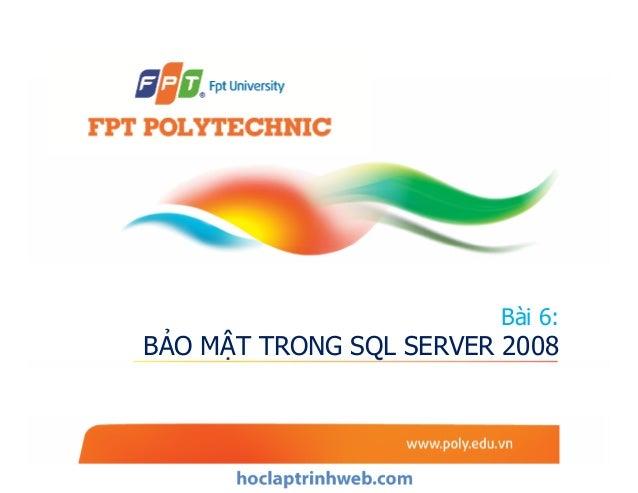 Bài 6: BẢO MẬT TRONG SQL SERVER 2008
