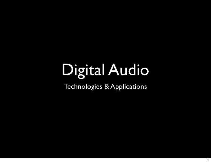 Digital Audio Technologies & Applications                                   1
