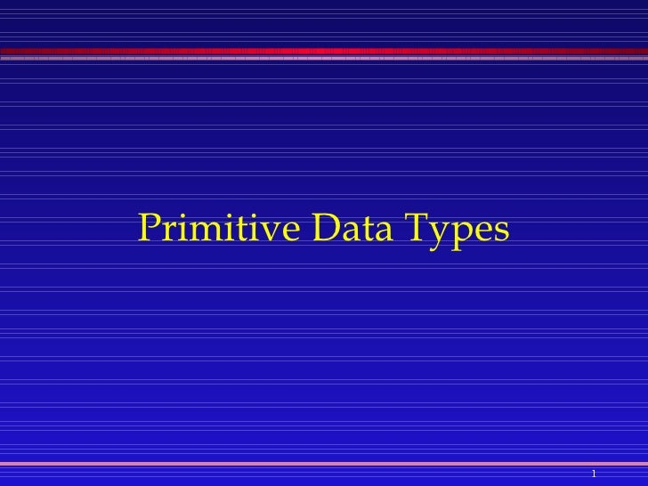 Java: Primitive Data Types