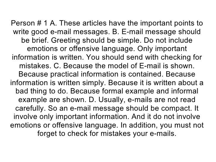 Person # 1 A. These articles have the important points to write good e-mail messages. B. E-mail message should be brief. G...