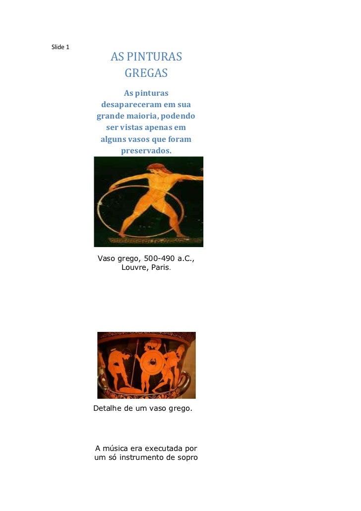 Slide 1              AS PINTURAS                GREGAS                 As pinturas           desapareceram em sua         ...