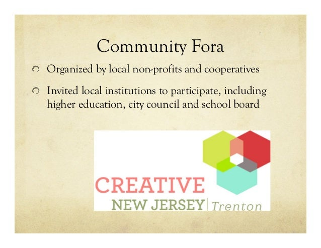 Community Fora !   Organized by local non-profits and cooperatives !   Invited local institutions to participate, includin...