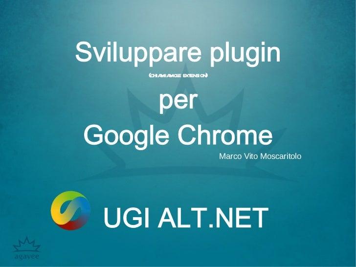 Sviluppare estensioni per google chrome
