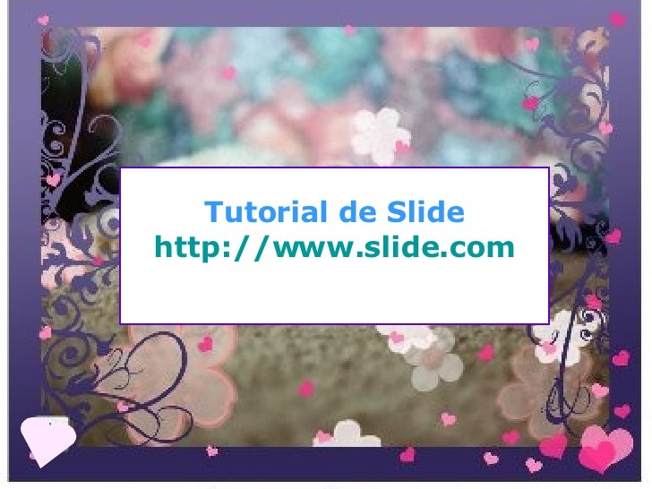 Tutorial de Slide http://www.slide.com