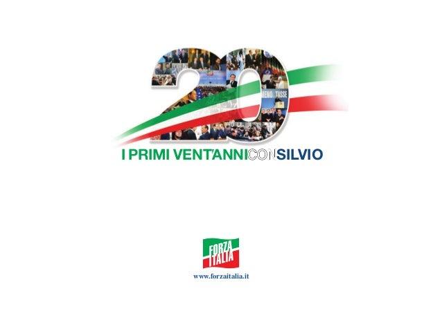 I primi 20 anni con Silvio