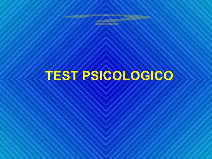 TEST PSICOLOGICO ?