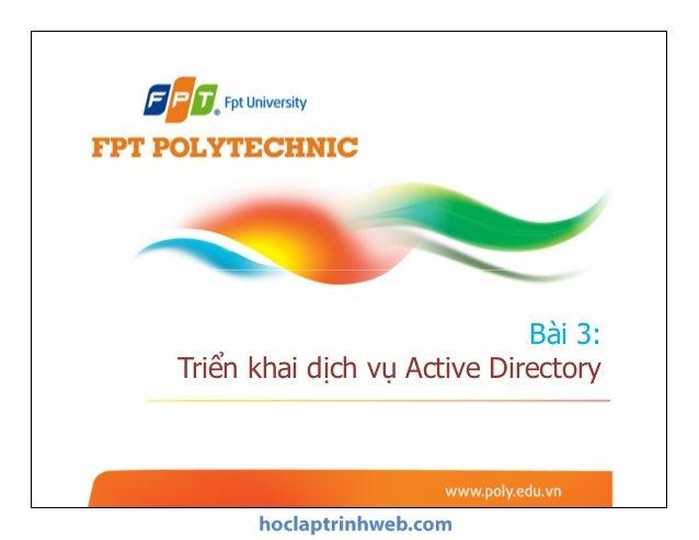 Bài 3: Triển khai dịch vụ Active Directory