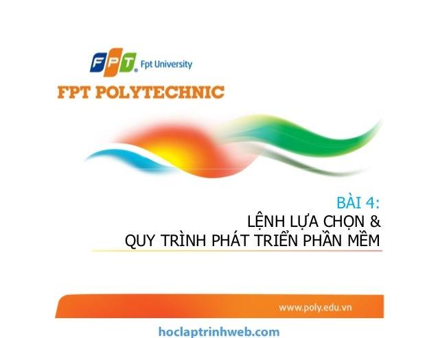 BÀI 4: Lệnh lựa chọn và quy trình phát triển phần mềm - Giáo trình FPT
