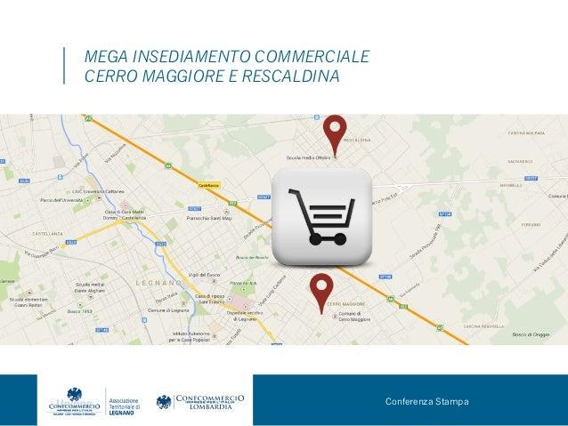 MEGA INSEDIAMENTO COMMERCIALE CERRO MAGGIORE E RESCALDINA  Conferenza Stampa