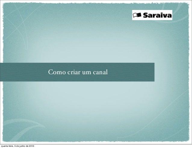 Como criar um canal - Saraiva