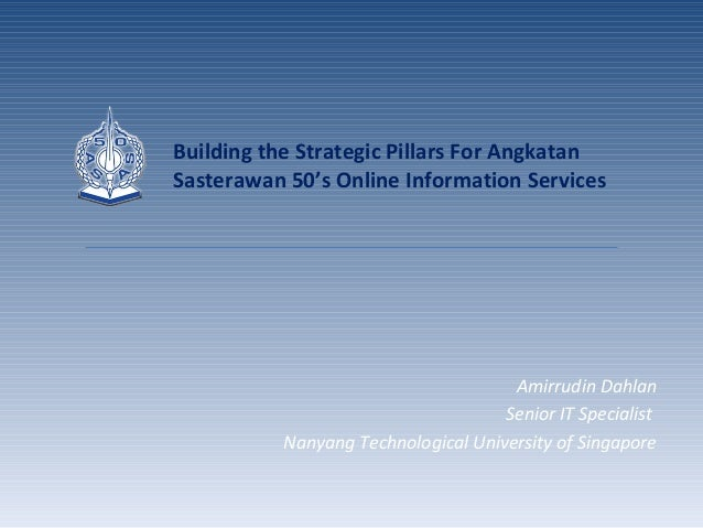 Building the Strategic Pillars For Angkatan Sasterawan 50's Online Information Services