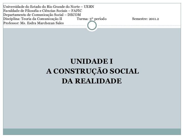 Universidade do Estado do Rio Grande do Norte – UERN Faculdade de Filosofia e Ciências Sociais – FAFIC Departamento de Com...