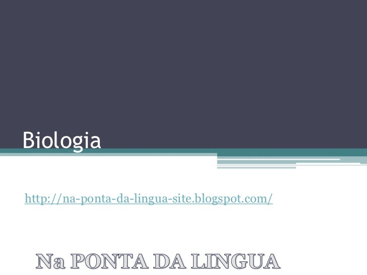 Slide biologia na ponta da lingua