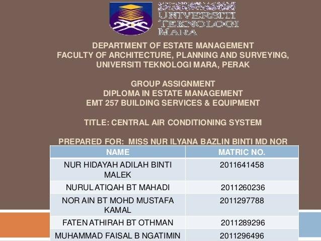 DEPARTMENT OF ESTATE MANAGEMENT FACULTY OF ARCHITECTURE, PLANNING AND SURVEYING, UNIVERSITI TEKNOLOGI MARA, PERAK GROUP AS...