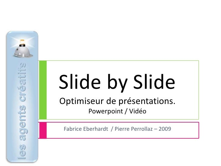 Slide By Slide