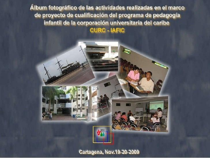 Álbum fotográfico de las actividades realizadas en el marco de proyecto de cualificación del programa de pedagogía infanti...