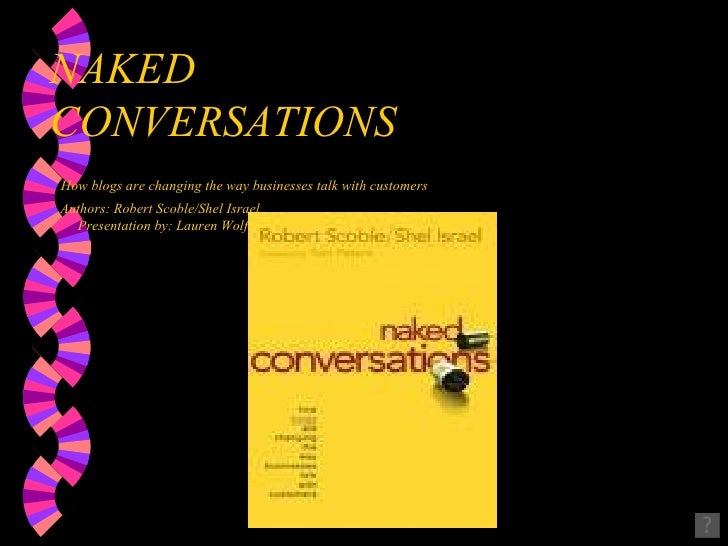 Slidecast Naked Conversations presented by: Lauren Wolf