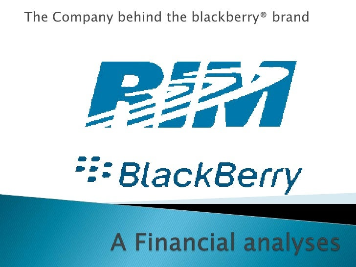 The Company behind the blackberry® brand<br />A Financial analyses  <br />