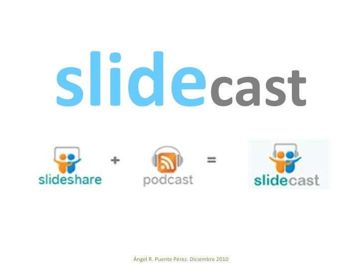 Cómo hacer un slidecast