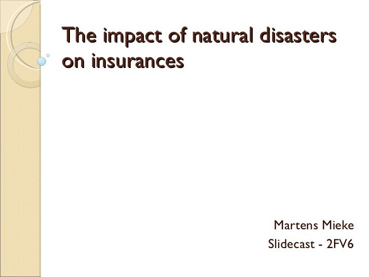 The impact of natural disasters on insurances Martens Mieke Slidecast - 2FV6