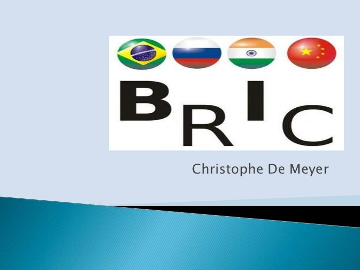 BRIC<br />Christophe De Meyer<br />