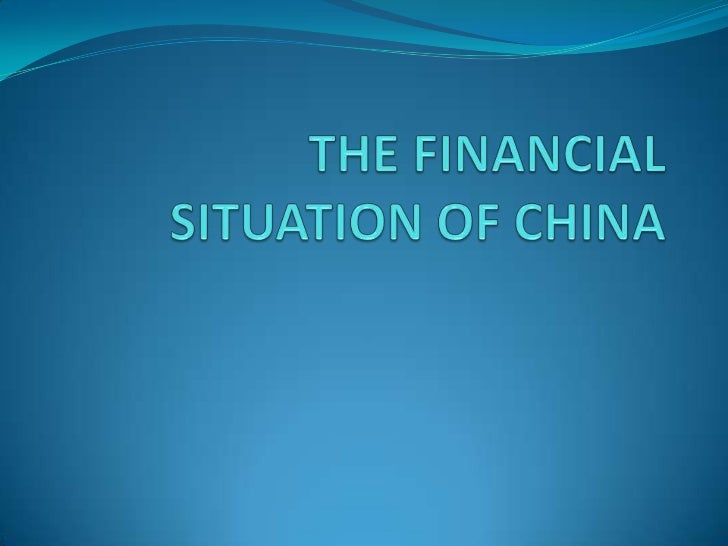 Table of content Objectives of China Financial situation Conclusion