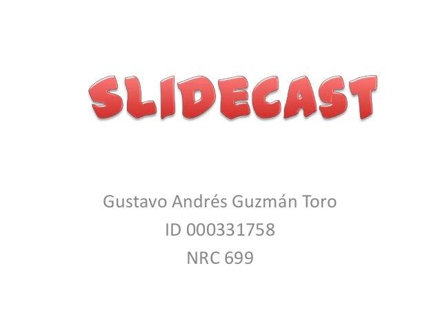 Gustavo Andrés Guzmán Toro       ID 000331758          NRC 699