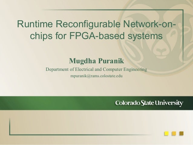 Runtime Reconfigurable Network-onchips for FPGA-based systems Mugdha Puranik Department of Electrical and Computer Enginee...
