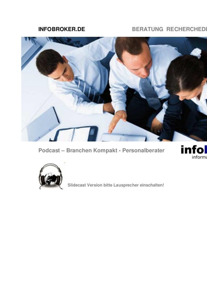 INFOBROKER.DE                            BERATUNG RECHERCHEDIENSTE TRAININGPodcast – Branchen Kompakt - Personalberater   ...