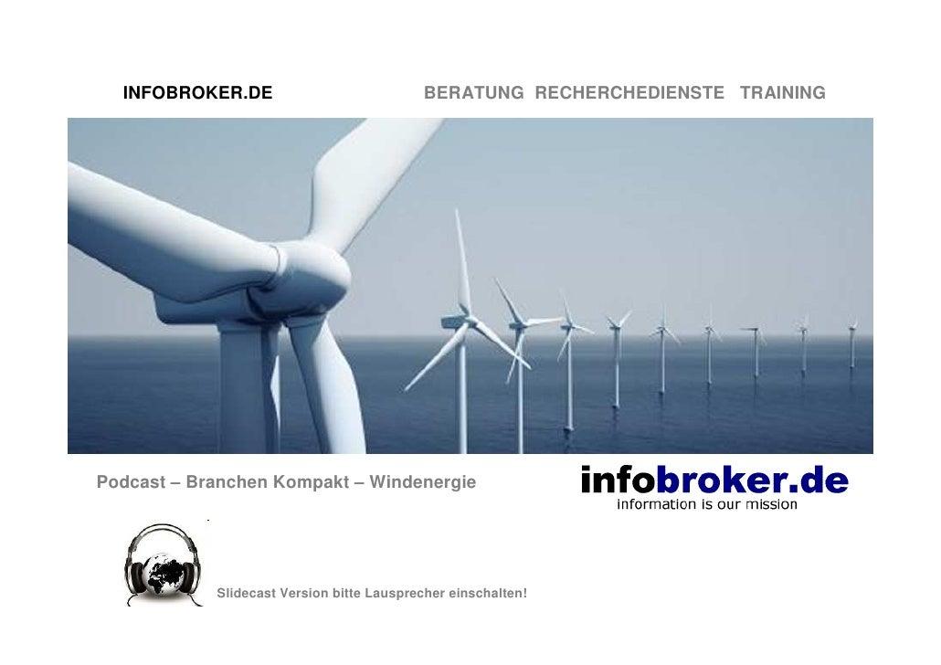INFOBROKER.DE                            BERATUNG RECHERCHEDIENSTE TRAININGPodcast – Branchen Kompakt – Windenergie       ...