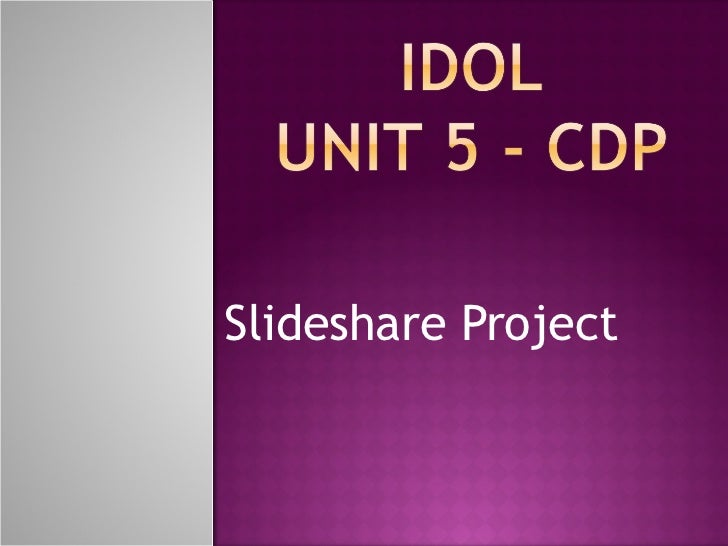 IDOL - UNIT 5 PROJECT